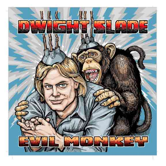 Evil Monkey - Dwight Slade's third CD - recorded at Acme Comedy Club in 2007 and released 2008
