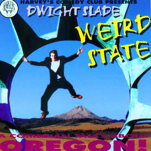 Weird State - Dwight Slade's first Audio CD - recorded in Portland, OR in 1996