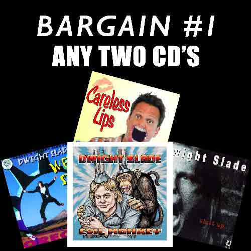 Dwight Slade's Bargain Pack #1. Pick any two CD's