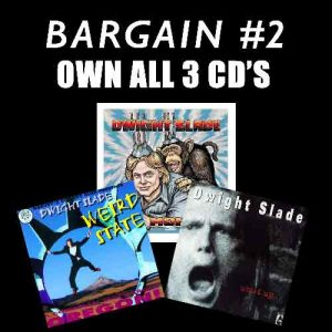 Dwight Slade's Bargain Pack #2. Get signed autographed copies of all 3 CD's